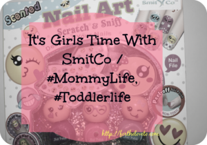 It's Girls Time With SmitCo / #MommyLife, #Toddlerlife